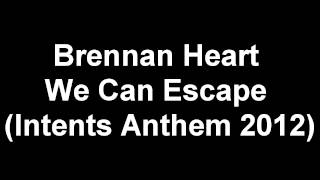 Brennan Heart - We Can Escape (Intents Anthem 2012) [MIDI]