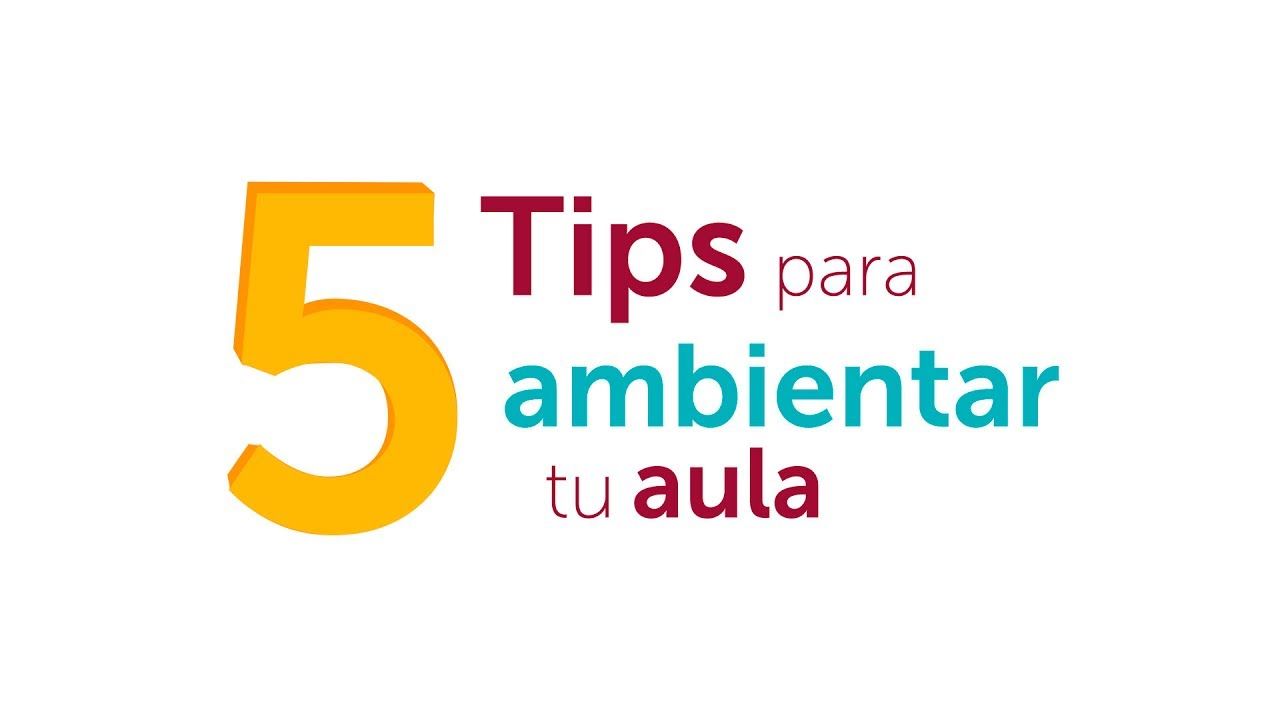 5 Tips Para Ambientar Tu Aula Youtube