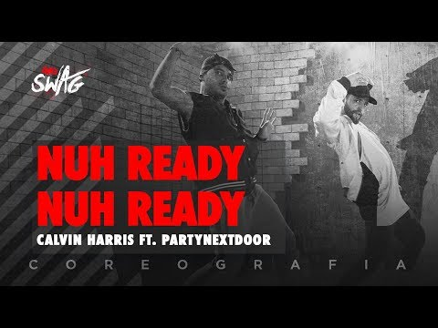 Nuh Ready Nuh Ready - Calvin Harris ft. PARTYNEXTDOOR | FitDance SWAG (Choreography) Dance Video