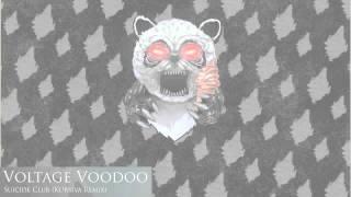Voltage Voodoo - Suicide Club (Kursiva Remix)