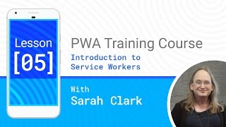 Introduction to Service Workers - PWA #05