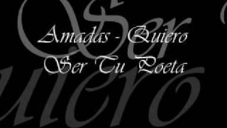 Amadis - Quiero Ser  Tu Poeta YouTube Videos