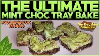 The Ultimate Mint Chocolate Tray Bake Recipe