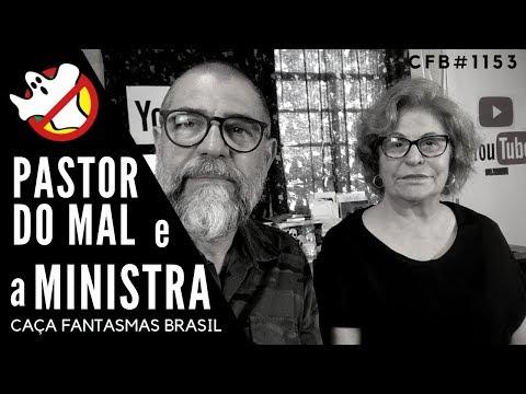 Pastor do Mal e a Ministra CFB#1153 - Caça Fantasmas Brasil
