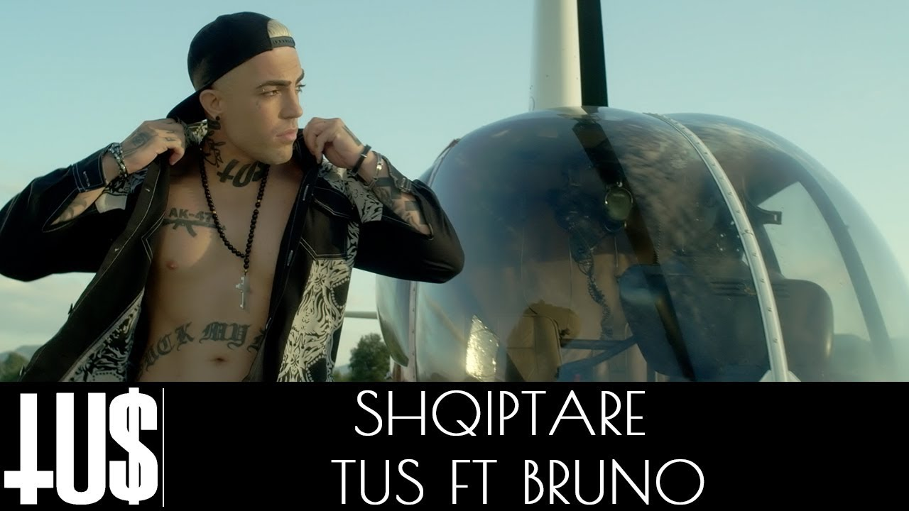 Download Tus ft. Bruno - Shqiptare - Official Video Clip