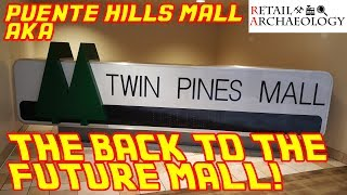 Puente Hills Mall aka Twin Pines Mall From Back To The Future!   Dead Mall Documentary