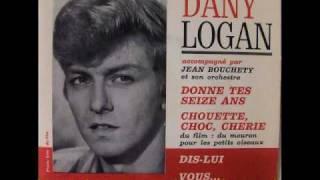 Danny Logan - Donne Tes Seize Ans