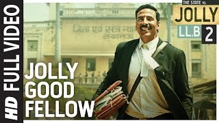 Jolly Good Fellow Full Song | Jolly LLB 2