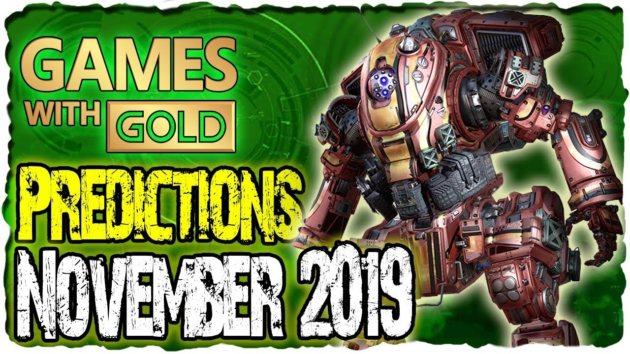 Xbox Games With Gold November 2020.Xbox Games With Gold November 2019 Predictions Xbox Live Gold November 2019