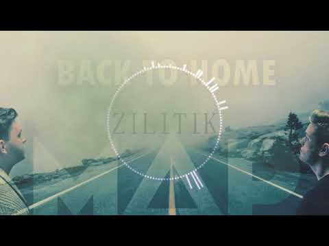 MAP - Back Home ZILITIK REMIX