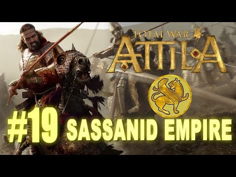 Total War: Attila - Sassanid Empire Campaign #19