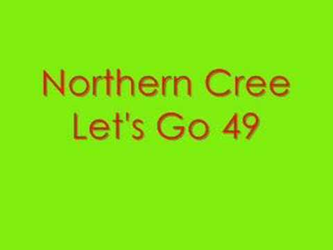 Northern CreeLets Go 49