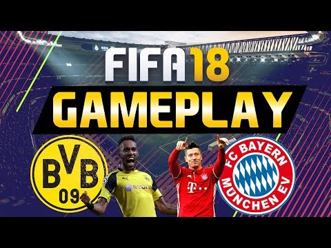 FIFA 18 GAMEPLAY VOLLVERSION | BORUSSIA DORTMUND VS BAYERN MÜNCHEN [FIFA 18 GAMEPLAY]