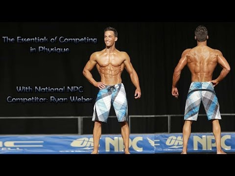 The Essentials of Competing in Physique - w/ National Physique Competitor Ryan Weber