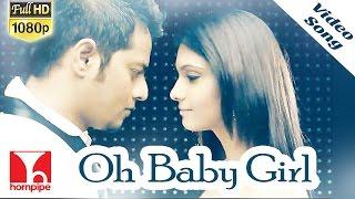 Oh Baby Girl | TAMIL NEW SONGS | Maalai Pozhudhin Mayakathilaey | Full HD