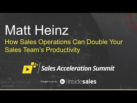 Matt Heinz - How Sales Operations Can Double Your Sales Team's Productivity