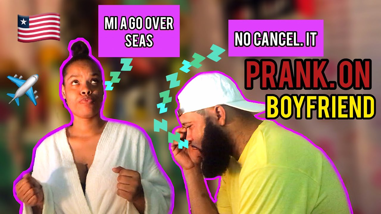 LEAVING THE COUNTRY PRANK ON BOYFRIEND - YouTube