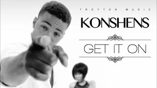 Download Konshens - Get It On (Raw) [Intoxxicated Riddim] February 2015 MP3 song and Music Video