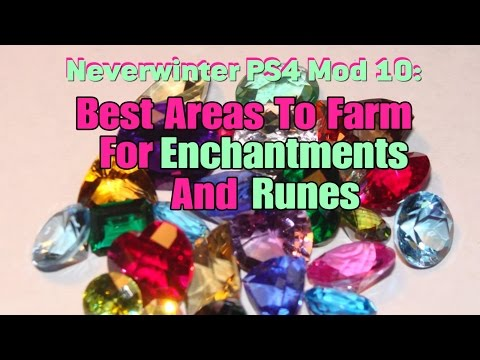 Neverwinter PS4 Mod10: Best Areas to Farm For Enchantments and Runes