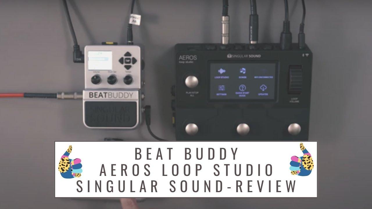 Beat Buddy + Aeros Loop Studio | Review Modo 2x2 Singular Sound