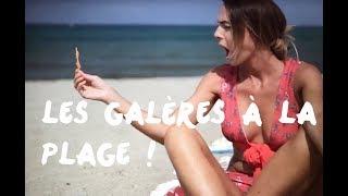 LES GALÈRES  DE FILLES À LA PLAGE !