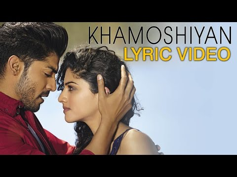 Khamoshiyan – Title Song | Lyric Video | Arijit Singh | New Full Song Lyric Video