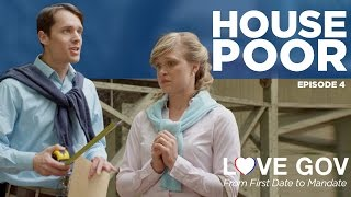 Love Gov: House Poor (Ep. 4 of 5)