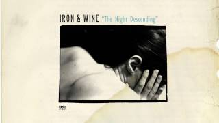 Watch Iron  Wine The Night Descending video