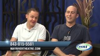 TALK OF THE TOWN | Mark Erickson & Ron Ruckle, May River Theatre | 8-11-2015