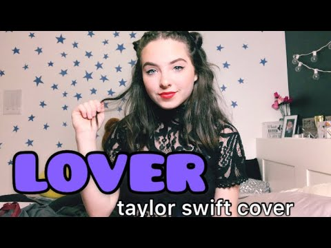 Lover By Taylor Swift Cover!!