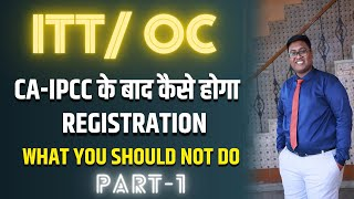 ITT / OC REGISTRATION PROCESS AND WHAT YOU SHOULD AVOID ( HINDI)