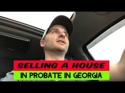 Selling a house in Probate in Georgia