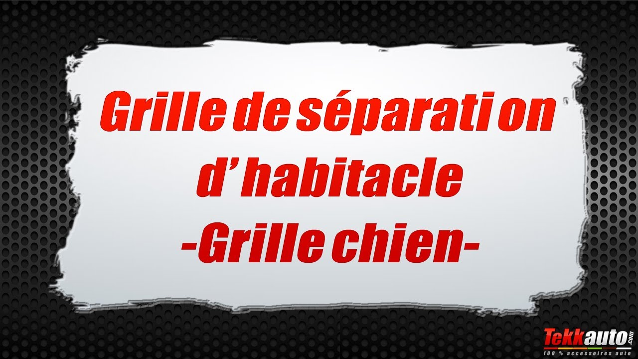 Grille de s paration d 39 habitacle grille chien youtube - Grille de separation pour chien ...
