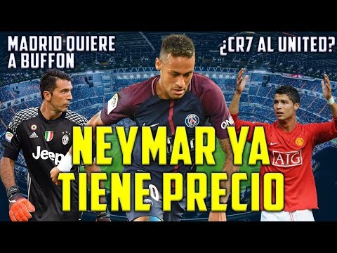 PSG PONE PRECIO A NEYMAR | EL MADRID QUIERE A BUFFON | CRISTIANO AL UNITED? RESPONDE MOURINHO