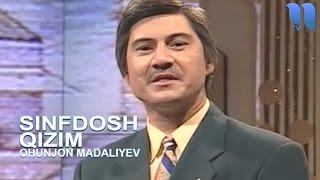Охунжон Мадалиев Синфдош кизим Ohunjon Madaliyev Sinfdosh Qizim