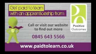 Positive Outcomes' Paid to Learn Apprenticeship Cinema Ad 2013