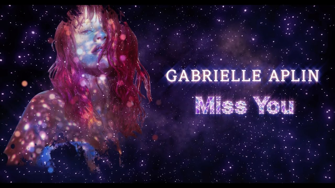 Gabrielle Aplin Miss You Official Lyric Video Youtube
