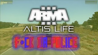 ARMA 3 Altis Life - On The Run Fuk Da police - Riding Dirty #2