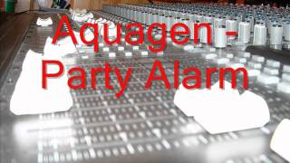 Aquagen - Party Alarm