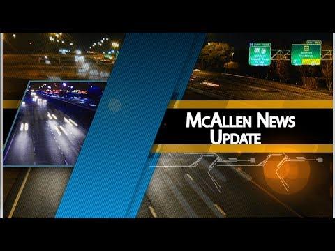 McAllen News Update: #51