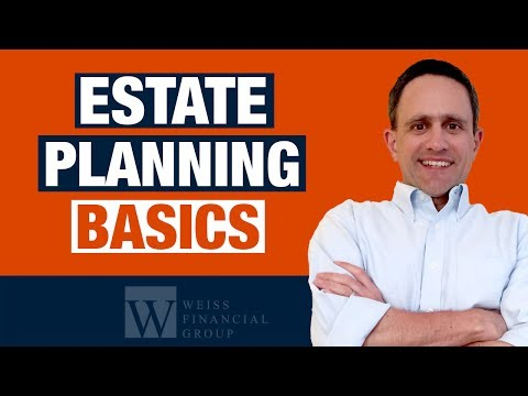 Estate Planning: What Should I do? – 8 Tips: Estate Planning Basics