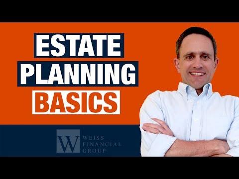 Estate Planning: What Should I do? – 8 Tips: Estate Planning Basics