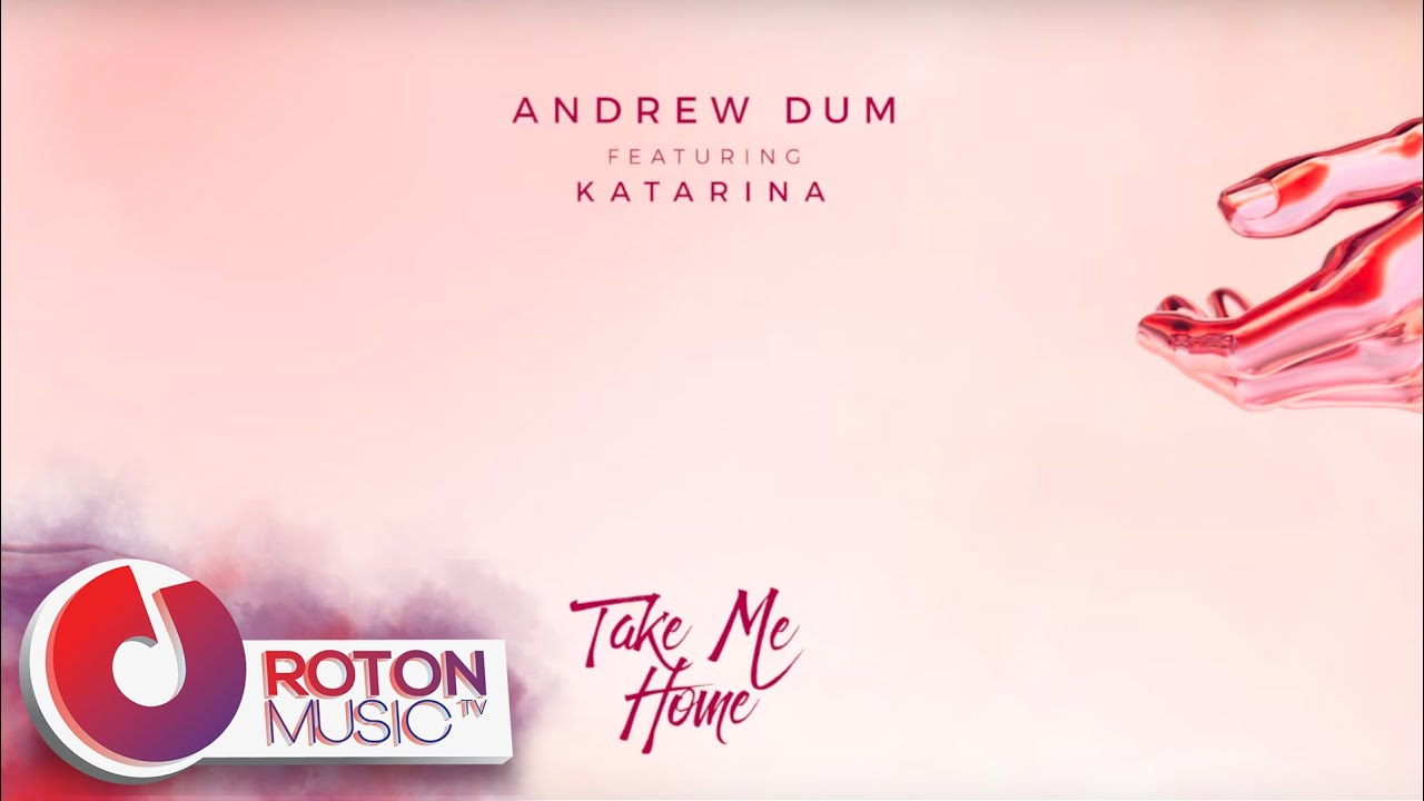 Andrew Dum - Take Me Home (ft. Katarina) Official Audio