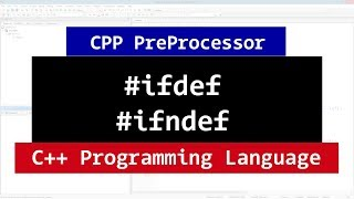 124 | C++ Conditional Compilation Macros | #ifdef  #ifndef | CPP Programming Video Tutorials