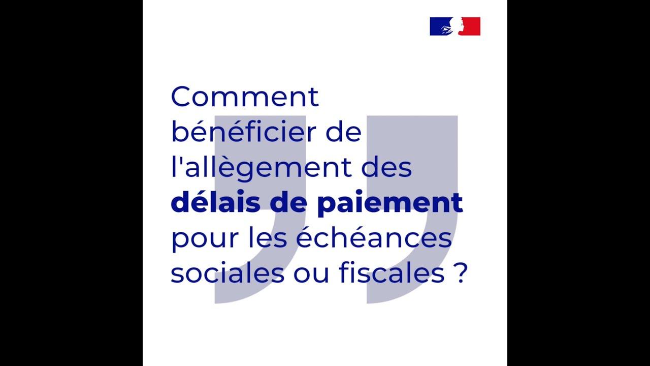 Comment bénéficier de l'allègement des délais de paiement pour les échéances sociales et fiscales ?
