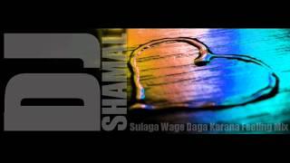 Slulaga Wage Daga Karana Feeling Mix DjShamal (Freedom X)
