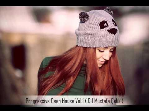 Progressive Deep House Vol.1(DJ Mustafa Çelik )