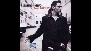 Tiziano Ferro - Rojo Relativo (Español) Full Album