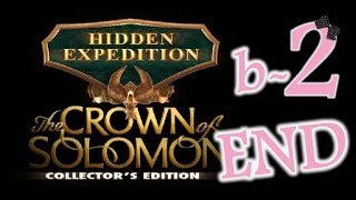 Hidden Expedition 7: The Crown Of Solomon (CE) - Bonus Ep2 - The End - w/Wardfire