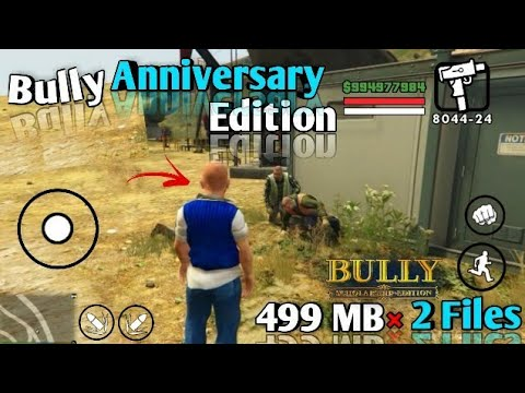 [499 MB] Bully Anniversary Edition Highly Compressed For Android 2018 !! [Must Watch]